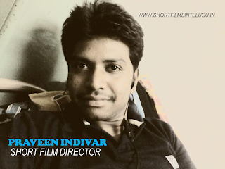 Praveen Indivar Telugu Short Film Director