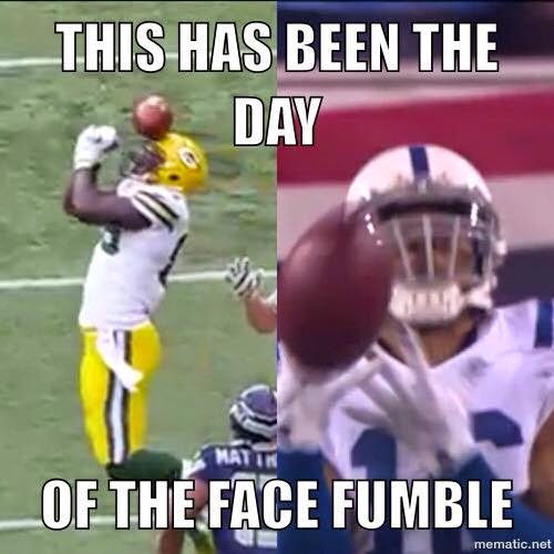 this has been the day of the face fumble