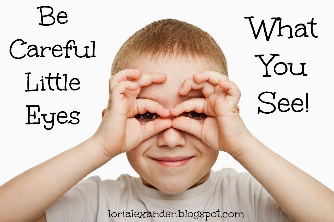 Be careful little eyes what you see... - Popular Christian ...