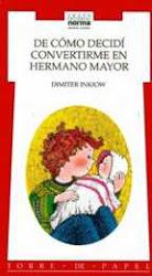 DE COMO DECIDI CONVERTIRME EN HERMANO MAYOR--DIMITER INKIOW