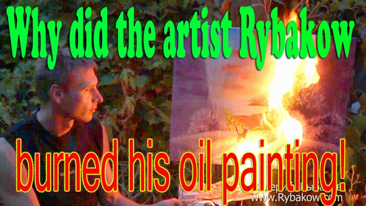 http://art-rybakow.ru/why-did-artist-rybakow-burned-painting/