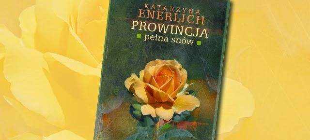 """Już niebawem! Katarzyna Enerlich i jej """"Prowincja pełna snów"""""""