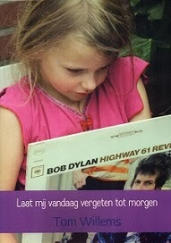 Laat mij vandaag vergeten tot morgen; de Bob Dylan aantekeningen 2012 - 2013