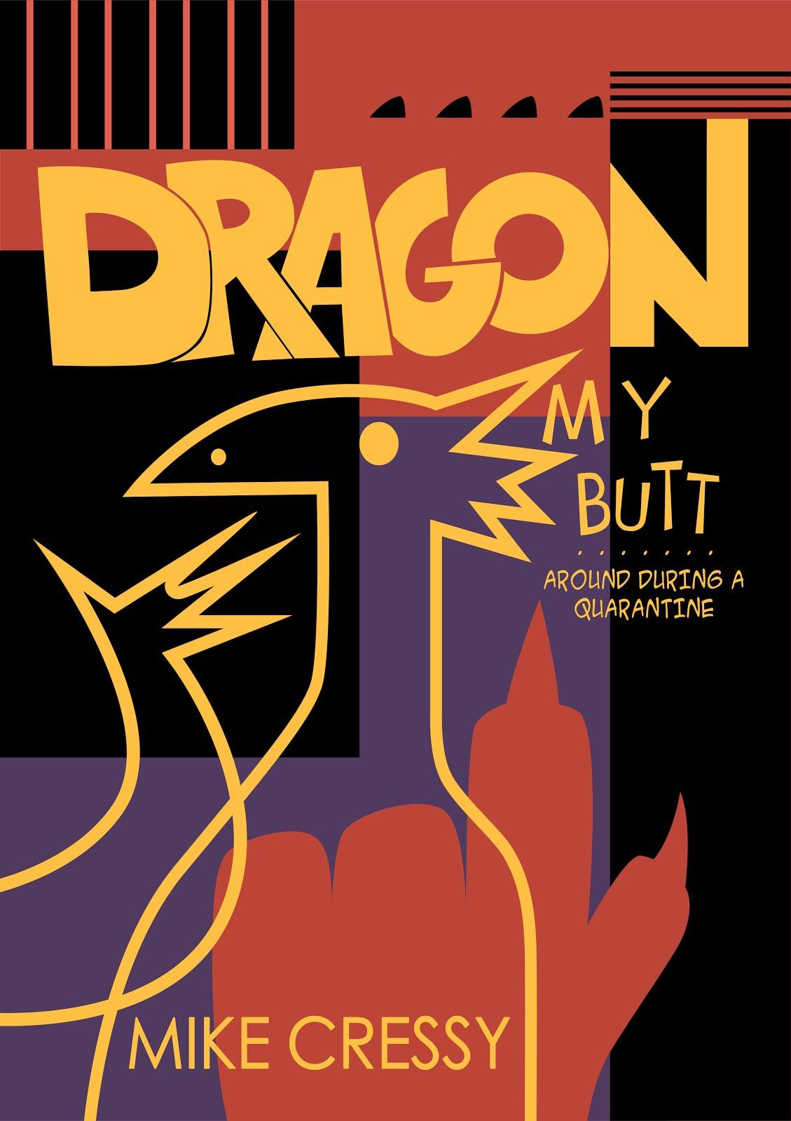 Dragon My Butt...