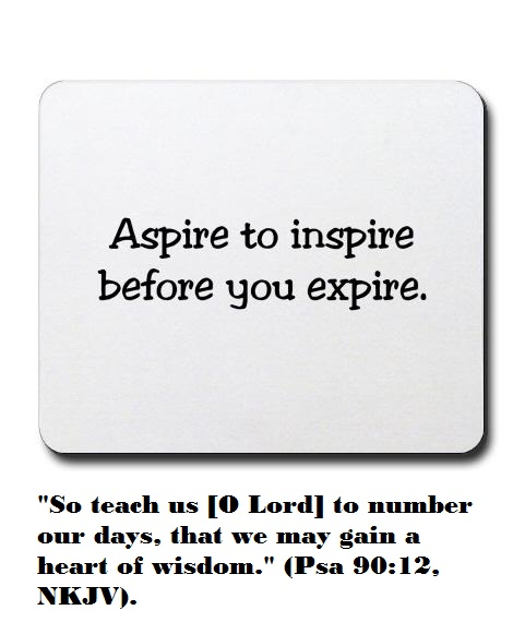aspire to inspire before you expire essay Aspire to inspire before you expire home grant terms : home free u s government grant money the us federal government has 600 government grants available to.