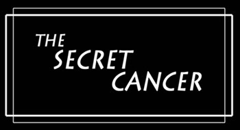The Secret Cancer