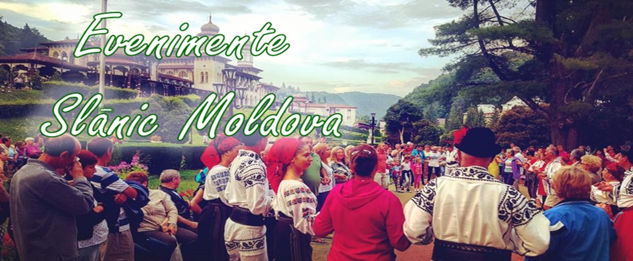 Evenimente Slănic Moldova