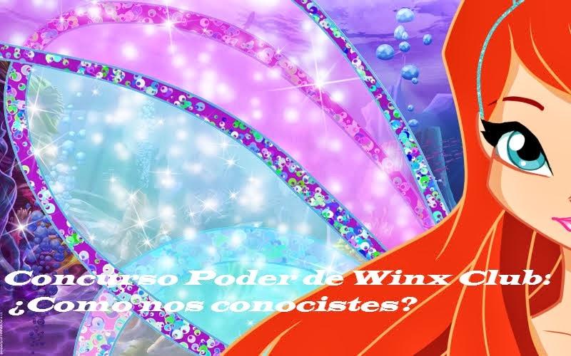 Concurso Poder de Winx Club: ¿Como nos conociste?