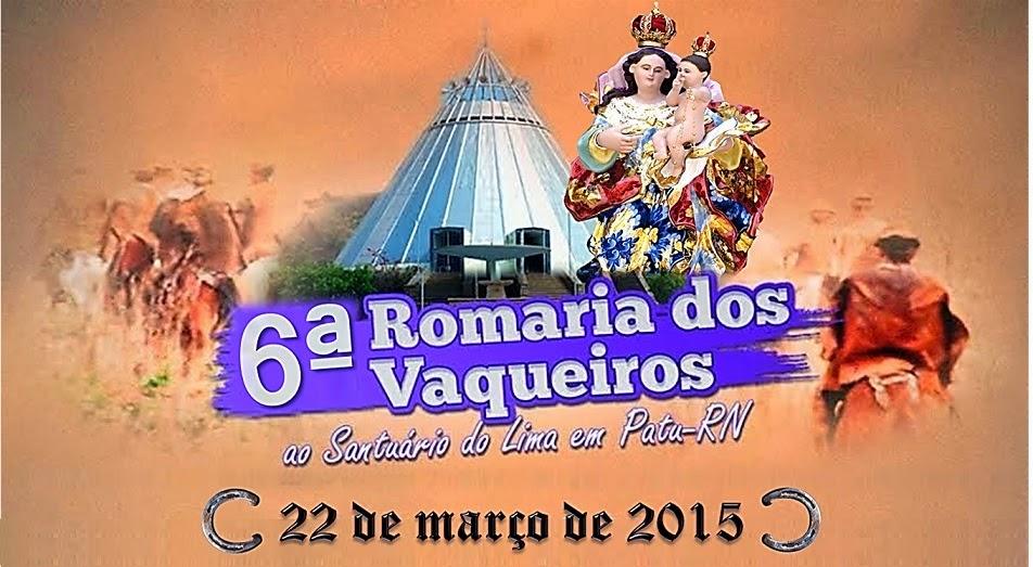 6ª ROMARIA DOS VAQUEIROS AO SANTUÁRIO DO LIMA EM PATU-RN