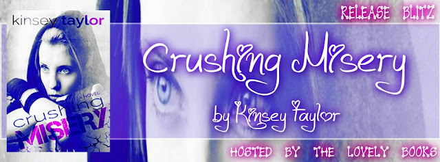 Crushing Misery by Kinsey Taylor – Release Blitz