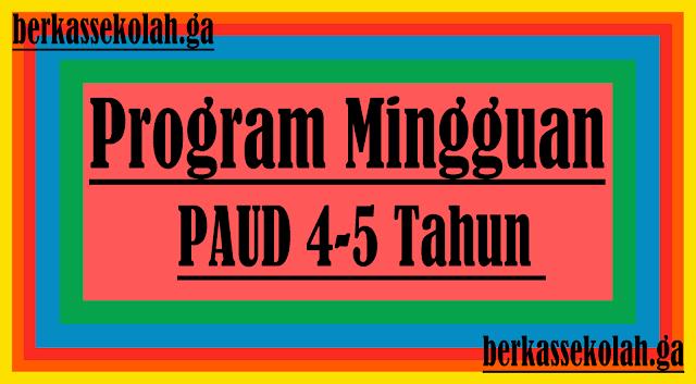 Program Mingguan PAUD 4-5 Tahun