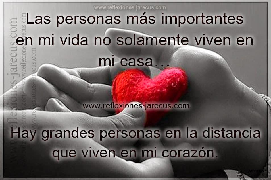 Las personas más importantes en mi vida no solamente viven en mi casa… Hay grandes personas en la distancia que viven en mi corazón.