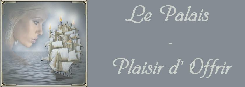 Le Palais - Plaisir d' Offrir