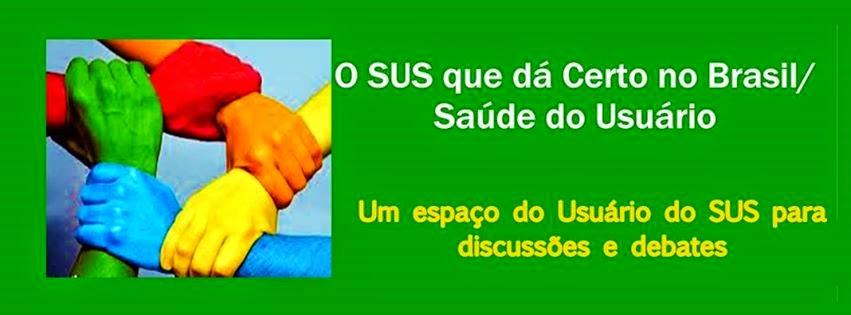 CURTA NOSSA FÃ PAGE- O SUS QUE DÁ CERTO NO BRASIL/SAÚDE DO USUÁRIO