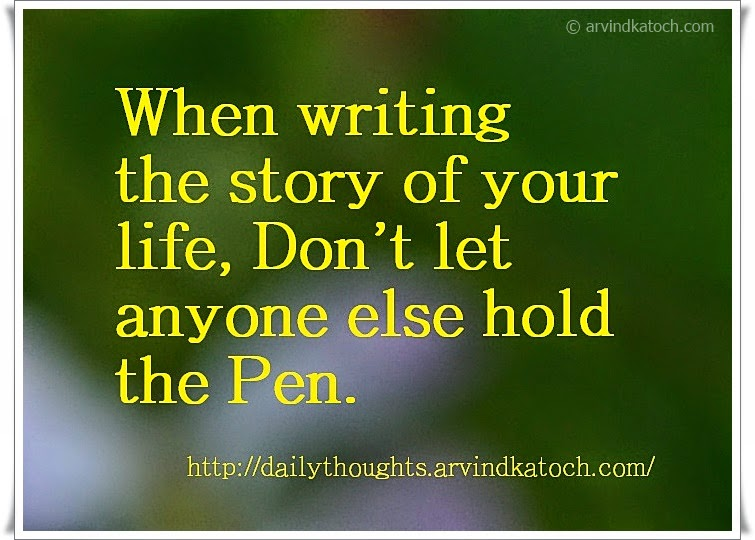 life, story, writing, Pen, Daily Thought, Quote