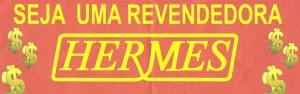 Como faço para ser uma revendedora Hermes