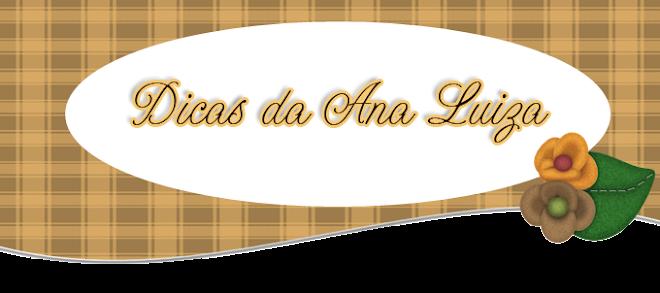 Dicas da Ana Luiza