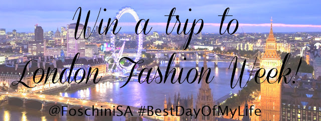 WIN a trip to London Fashion Week with Foschini #BestDayOfMyLife
