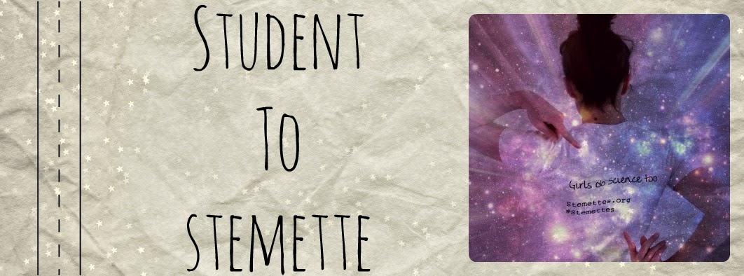 Student to Stemette...