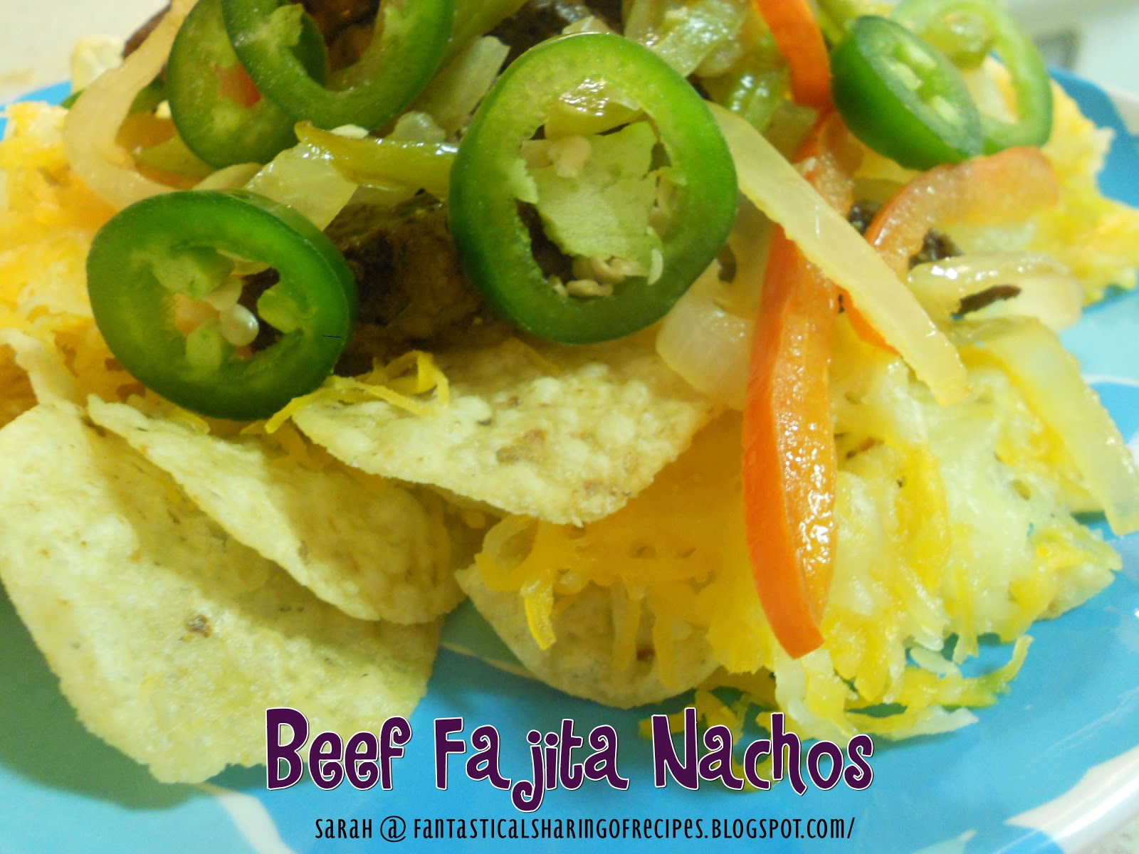 Fantastical Sharing of Recipes...and more!: Beef Fajita Nachos