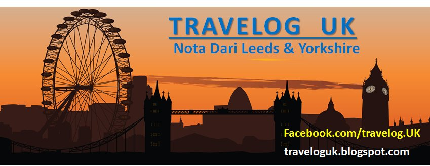 Travelog UK : Nota dari Leeds & Yorkshire