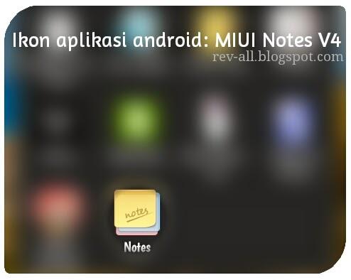 Ikon Notes MIUI V4 - aplikasi notepad MIUI untuk semua Android (rev-all.blospot.com)
