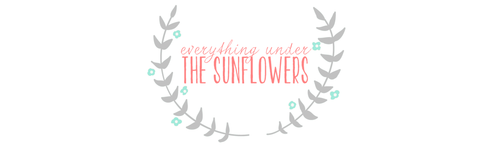 everything under the sunflowers