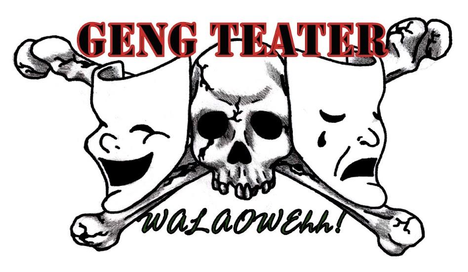 Geng Teater Walaoweh!!!