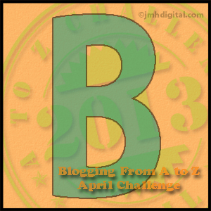 A to Z Challenge B