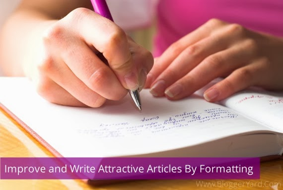 How To Improve and Write Attractive Articles By Formatting?