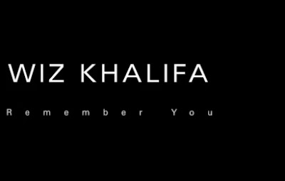 "WIZ KHALIFA ""Remember You"" (Ft. THE WEEKND)"