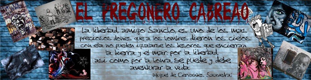 ¡El Pregonero Cabreao!