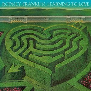Rodney Franklin - Learning To Love (1982)