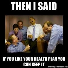 obama-then-i-said-if-you-like-your-healt