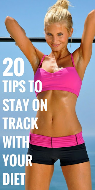 20 Tips To Help You Stay On Track With Your Diet