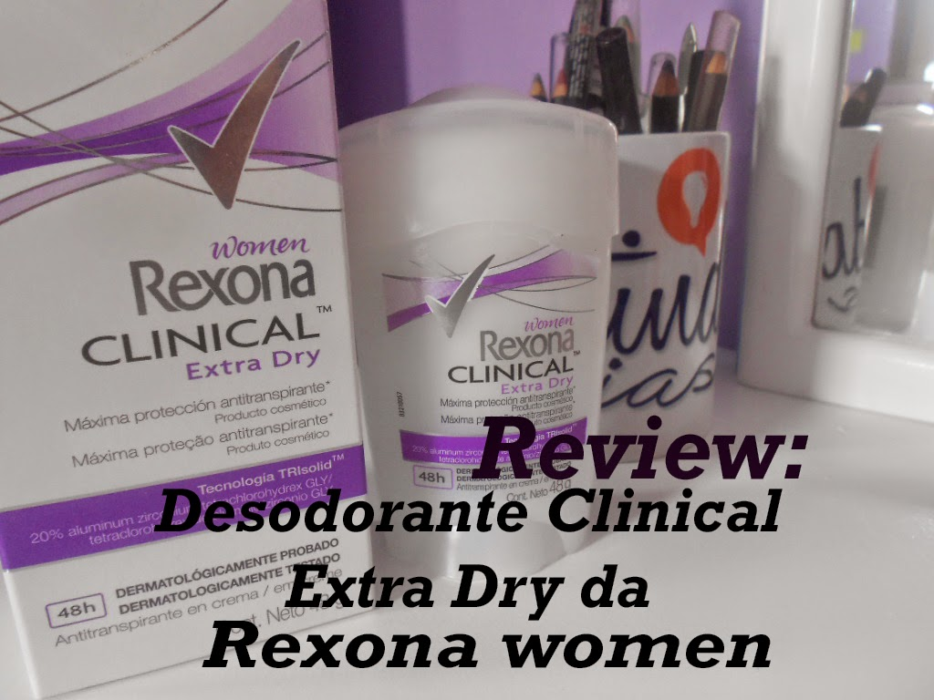 Review: Desodorante Clinical Extra Dry da Rexona Women