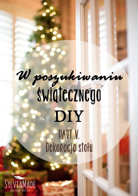 http://www.sylviamade.blogspot.com/2013/12/w-poszukiwaniu-swiatecznego-diy-part-5.html