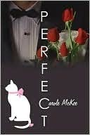 http://www.amazon.com/Perfect-Carole-McKee-ebook/dp/B003T0GIFE/ref=sr_1_9?s=books&ie=UTF8&qid=1423762384&sr=1-9&keywords=carole+mckee