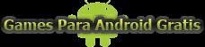 Games Para Android Gratis