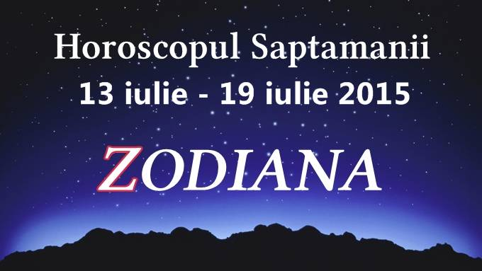 horoscopul saptamanii zodiana iulie
