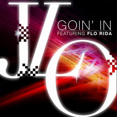 Jennifer Lopez - Goin' In (feat. Flo Rida)