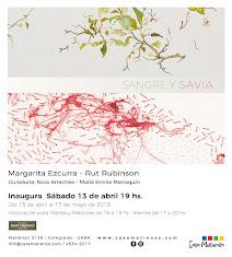 """Muestra actual: """"SANGRE y SAVIA"""". Margarita Ezcurra y Rut Rubinson."""
