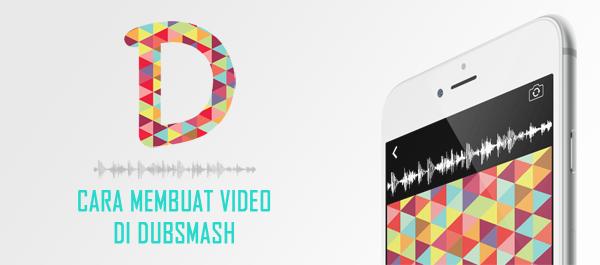 Cara Membuat Video Dubsmash Lengkap Dengan Gambar