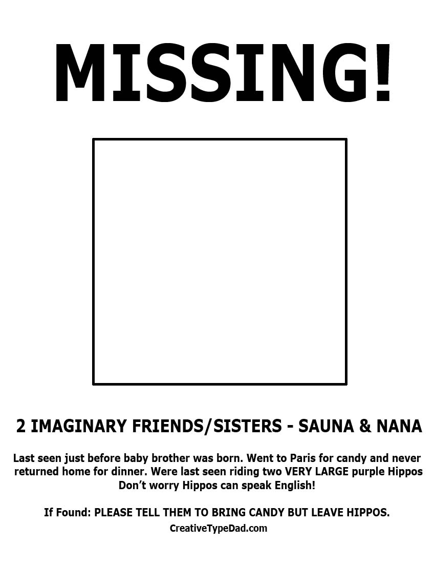 MISSING: My Daughteru0027s 2 Imaginary Friends!  Missing Persons Poster Template