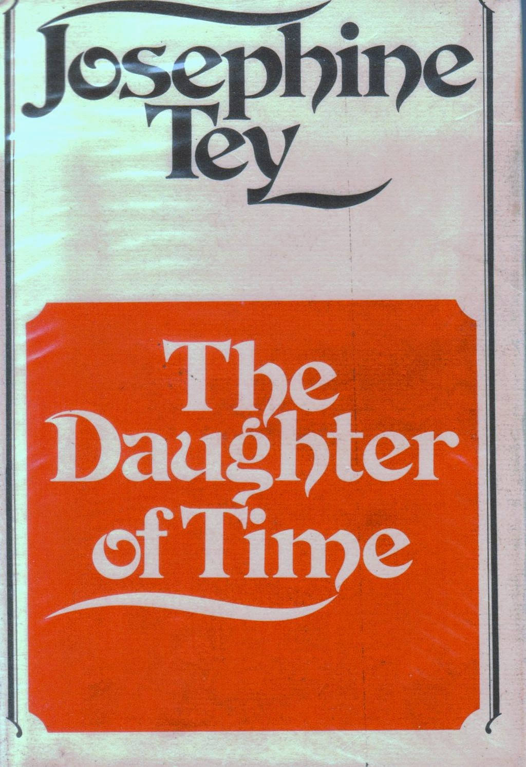 a review of josephine teys historical novel the daughter of time I mention this because the franchise affair is actually an  i thought it was a fascinating historical  the daughter of time by josephine tey is one of.