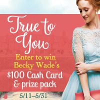 Becky Wade's 'True to You'$100 Giveaway