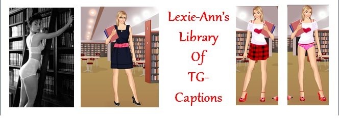 Lexie's Library of TG Captions