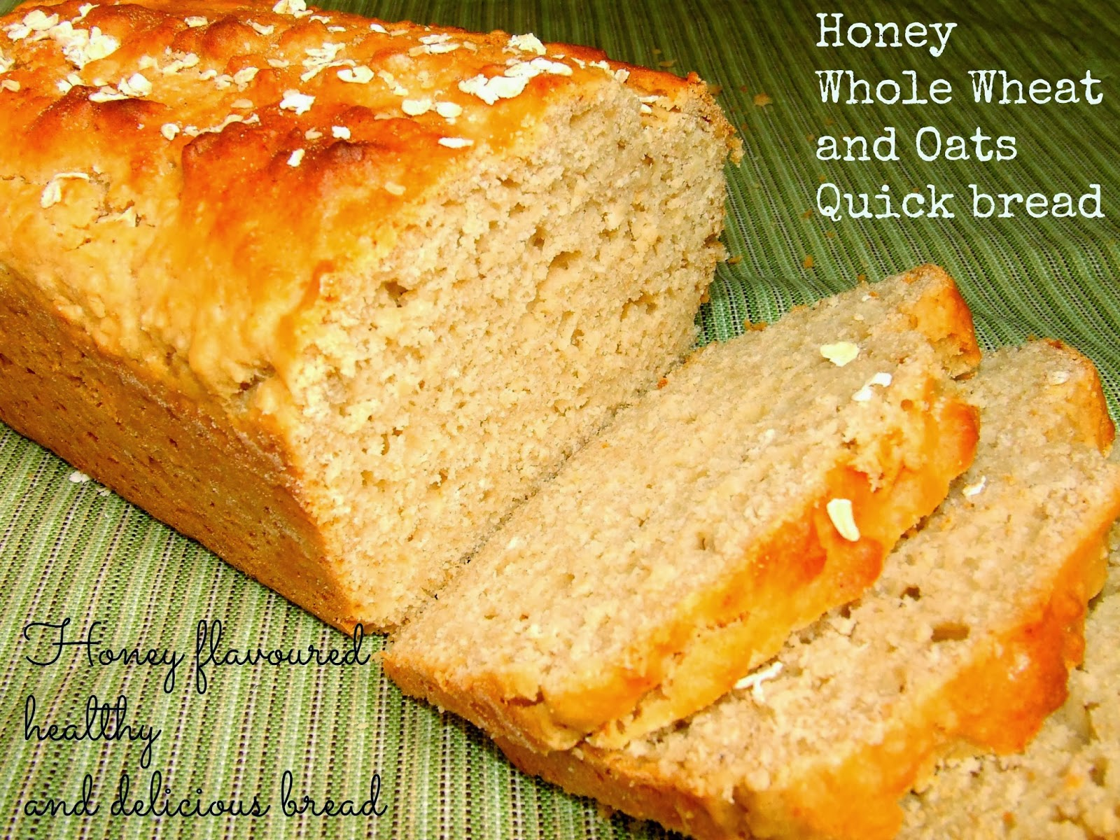 AMBROSIA: Honey Whole Wheat and Oats Quick Bread