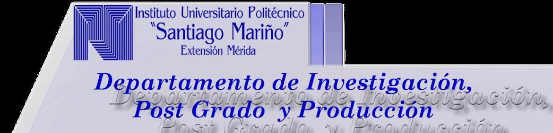 Departamento de Investigación y Grado del IUPSM- Mérida
