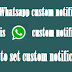 What is WhatsApp custom notification setting on Android device